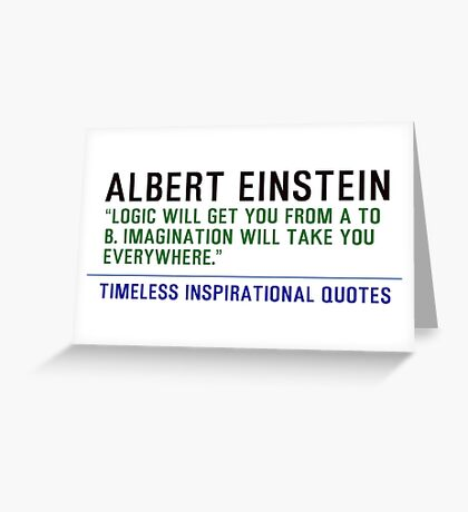 Timeless Inspirational Quotes - ALBERT EINSTEIN 1 Greeting Card