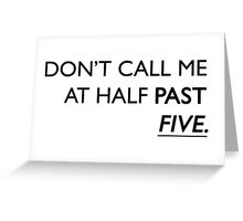 half past five WHITE Greeting Card