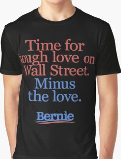 Bernie Sanders for President T-shirt (tough love) Graphic T-Shirt