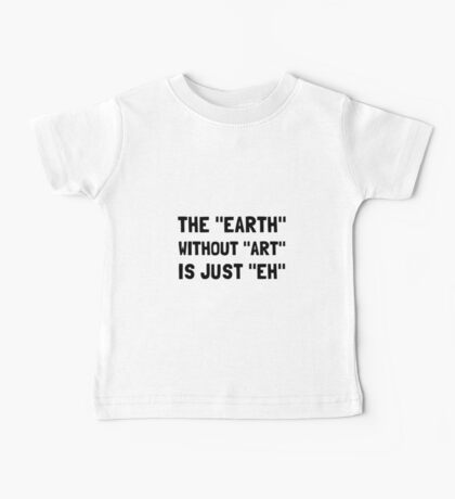 Earth Without Art Baby Tee