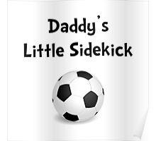 Daddy's Sidekick Soccer Poster
