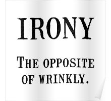 Irony Wrinkly Poster