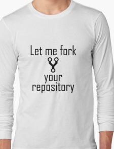 Let me fork Long Sleeve T-Shirt