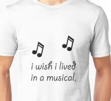 Live In Musical Unisex T-Shirt