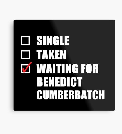 Waiting For Benedict Cumberbatch Metal Print