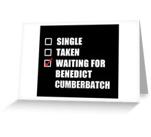 Waiting For Benedict Cumberbatch Greeting Card