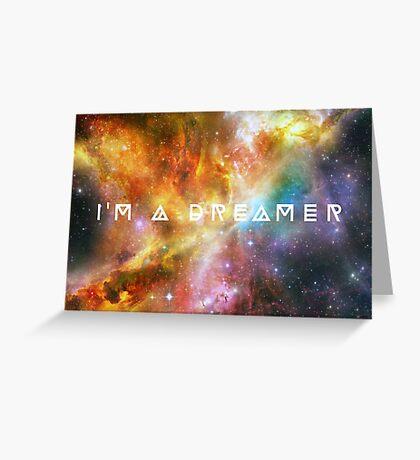 I'm a Dreamer Greeting Card