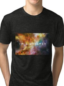 I'm a Dreamer Tri-blend T-Shirt