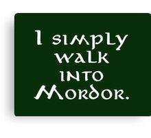 """I simply walk into Mordor"" Canvas Print"