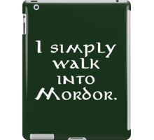 """I simply walk into Mordor"" iPad Case/Skin"