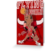 FLYING IS POSSIBLE!! Greeting Card