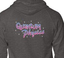 Quantum Physics Zipped Hoodie