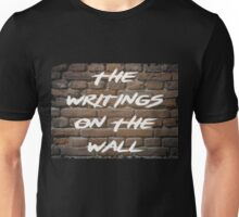 The Writings On The Wall Unisex T-Shirt