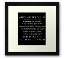 When winter comes... Framed Print