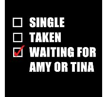 Waiting For Amy or Tina Photographic Print