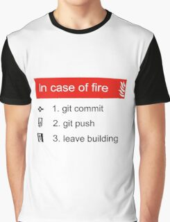 In case of fire Git commit Git push Graphic T-Shirt