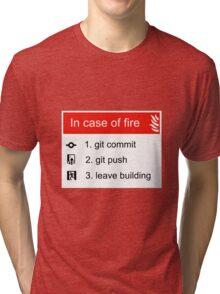 In case of fire Git commit Git push Tri-blend T-Shirt