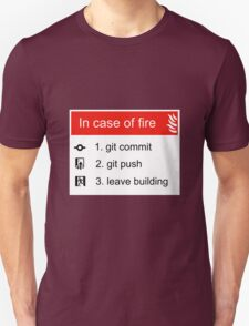 In case of fire Git commit Git push Unisex T-Shirt