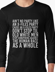 Ain't No Party (X-Files Version) Long Sleeve T-Shirt