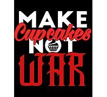 Make cupcakes not war Photographic Print
