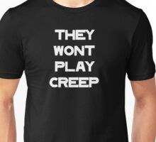 No Creep (Version 4) Unisex T-Shirt