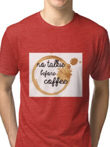 No Talkie Before Coffee Tri-blend T-Shirt