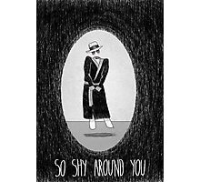 Love Is Scary: So Shy Around You Photographic Print