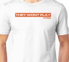 No Creep (Version 1) Unisex T-Shirt