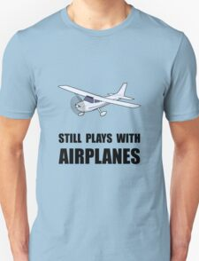 Plays With Airplanes T-Shirt