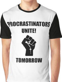 Procrastinators Unite Graphic T-Shirt