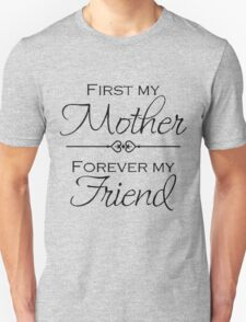 My Mother forever my friend T-Shirt