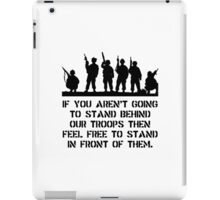 Stand Behind Troops iPad Case/Skin