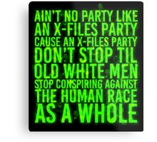 Ain't No Party (X-Files Glow Version) Metal Print