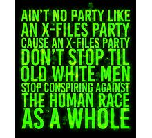 Ain't No Party (X-Files Glow Version) Photographic Print