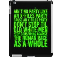 Ain't No Party (X-Files Glow Version) iPad Case/Skin