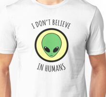 I Don't Believe In Humans Unisex T-Shirt