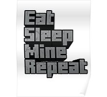 Minecraft: Eat, Sleep, Mine, Repeat! Poster