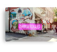 Wake Up in Slowtown Canvas Print