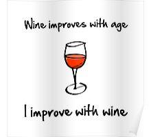 Wine Improves Poster