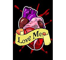 Love Me Photographic Print