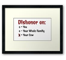 Dishonor On Your Cow Framed Print