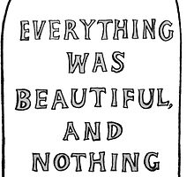 Everything Was Beautiful And Nothing Hurt by Habañero  Collective