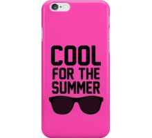 Cool For The Summer 2 iPhone Case/Skin