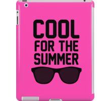 Cool For The Summer 2 iPad Case/Skin