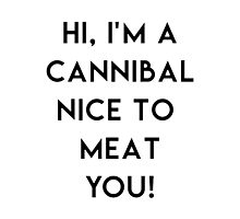 Hi, I'm a Cannibal Nice to Meat You! by luca2849