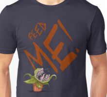 Feed Me (Talking Audrey) Unisex T-Shirt