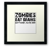 Zombies Eat Brains-Don't Framed Print