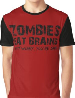 Zombies Eat Brains-Don't Graphic T-Shirt