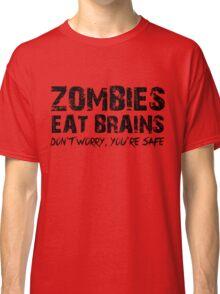 Zombies Eat Brains-Don't Classic T-Shirt