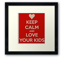 love your kids Framed Print